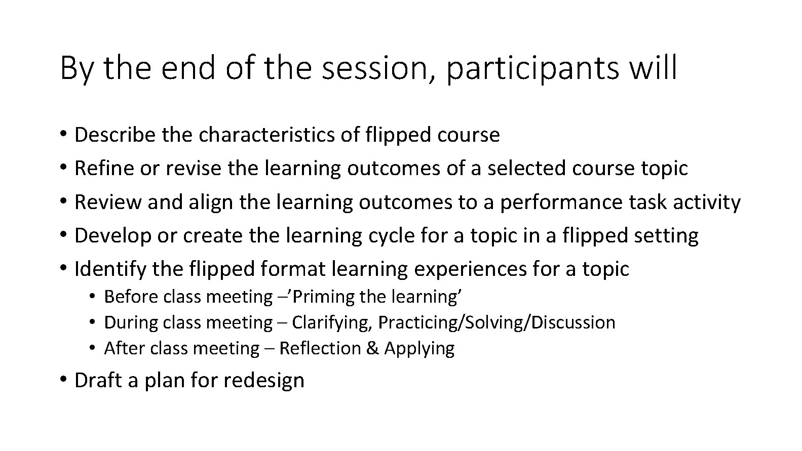 By the end of the session, participants will • Describe the characteristics of flipped