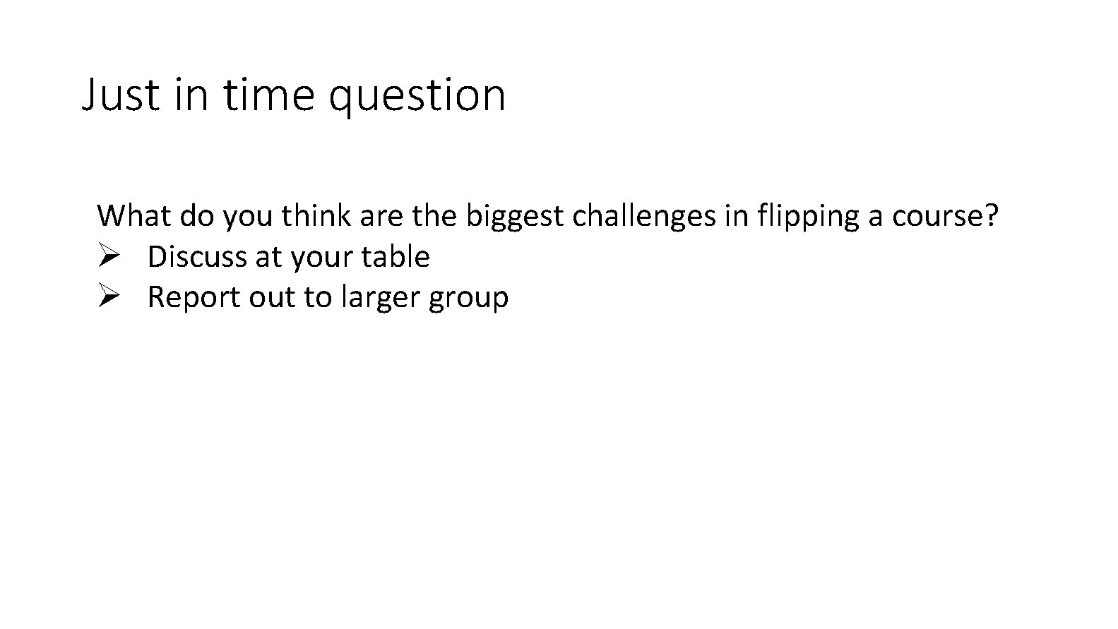 Just in time question What do you think are the biggest challenges in flipping