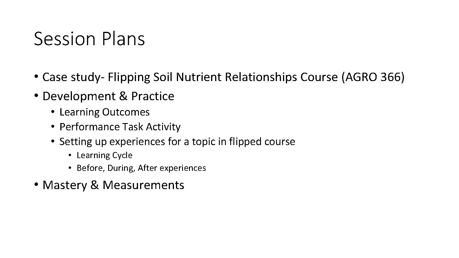 Session Plans • Case study- Flipping Soil Nutrient Relationships Course (AGRO 366) • Development