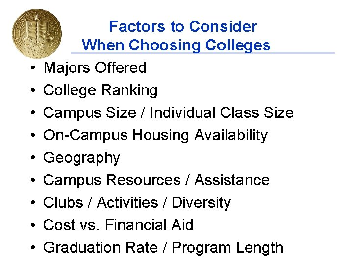 • • • Factors to Consider When Choosing Colleges Majors Offered College Ranking