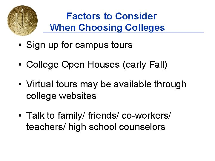 Factors to Consider When Choosing Colleges • Sign up for campus tours • College