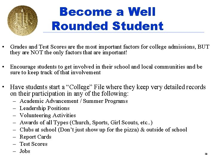 Become a Well Rounded Student • Grades and Test Scores are the most important