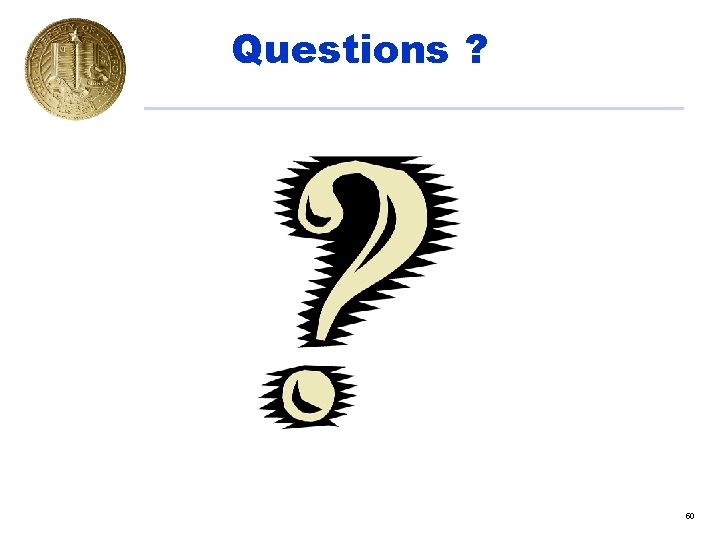 Questions ? 50
