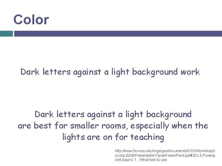 Color Dark letters against a light background work Dark letters against a light background