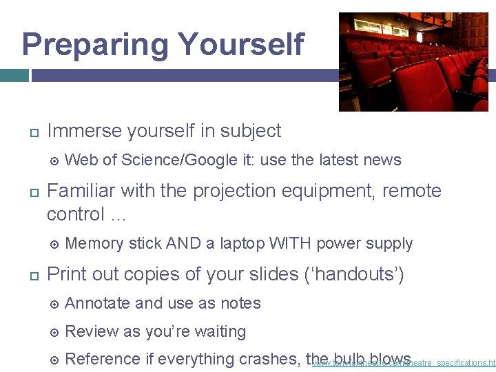Preparing Yourself Immerse yourself in subject Familiar with the projection equipment, remote control …