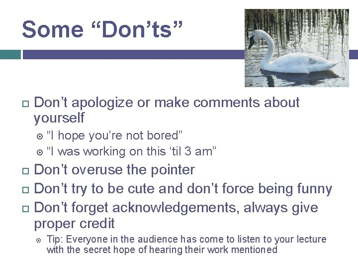 """Some """"Don'ts"""" Don't apologize or make comments about yourself """"I hope you're not bored"""""""