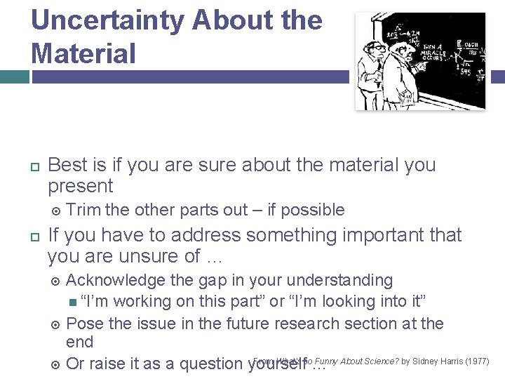 Uncertainty About the Material Best is if you are sure about the material you