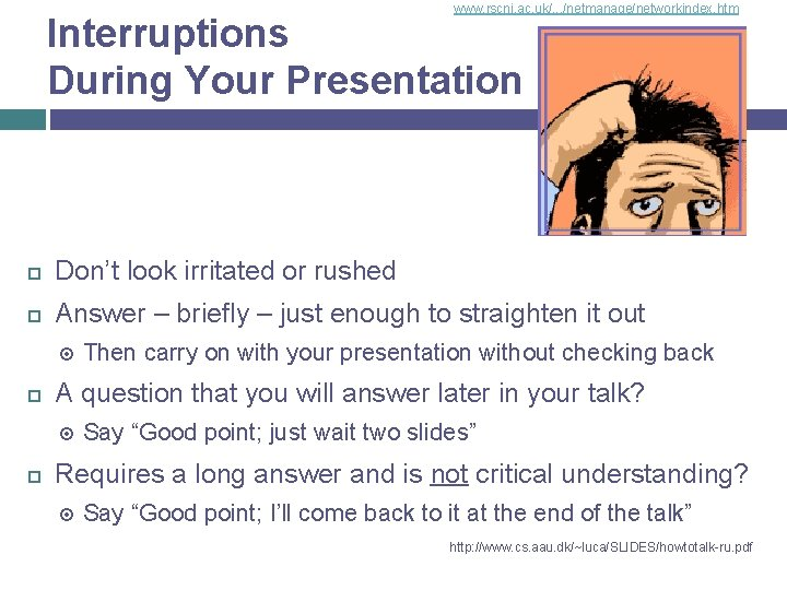 www. rscni. ac. uk/. . . /netmanage/networkindex. htm Interruptions During Your Presentation Don't look