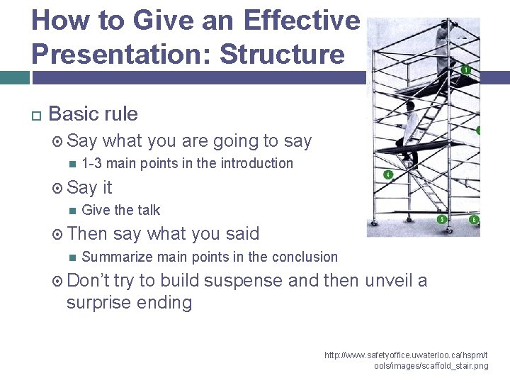 How to Give an Effective Presentation: Structure Basic rule Say 1 -3 main points
