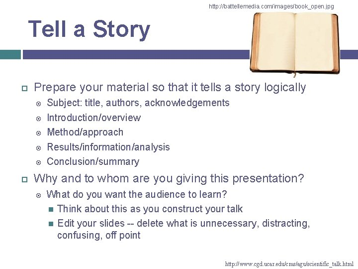 http: //battellemedia. com/images/book_open. jpg Tell a Story Prepare your material so that it tells