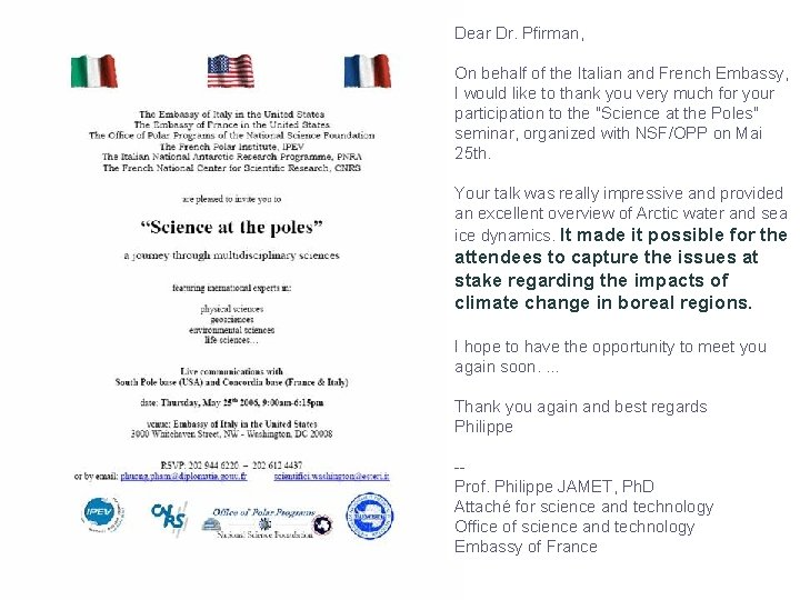 Dear Dr. Pfirman, On behalf of the Italian and French Embassy, I would like
