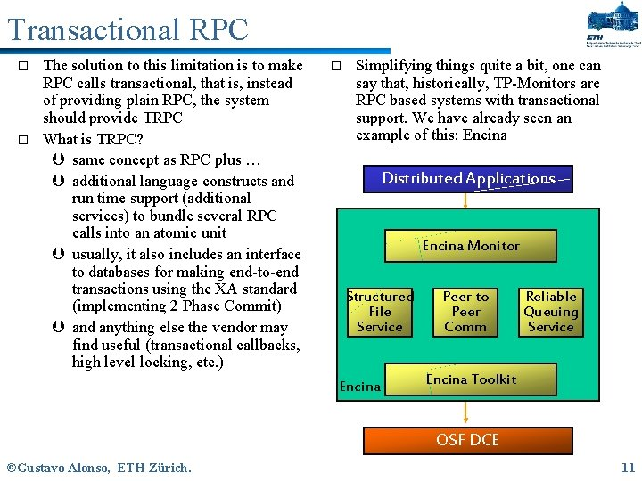 Transactional RPC o o The solution to this limitation is to make RPC calls