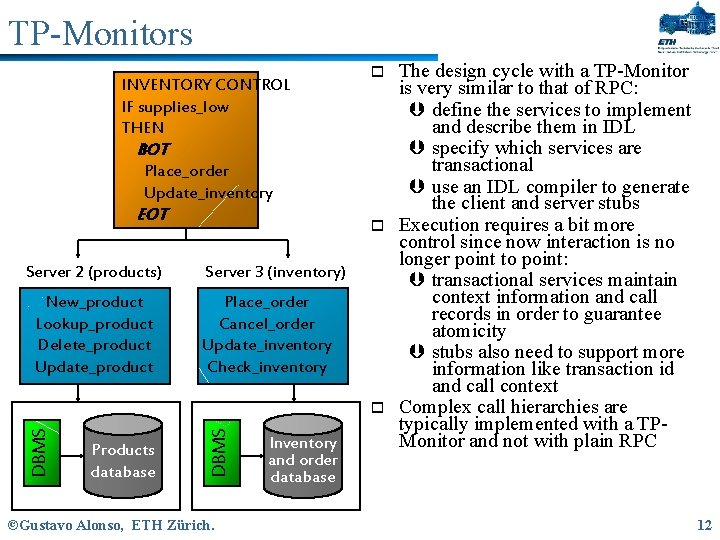TP-Monitors INVENTORY CONTROL IF supplies_low THEN o BOT Place_order Update_inventory EOT Server 2 (products)