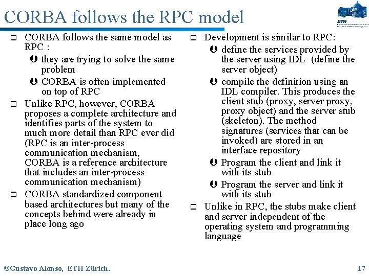CORBA follows the RPC model o o o CORBA follows the same model as