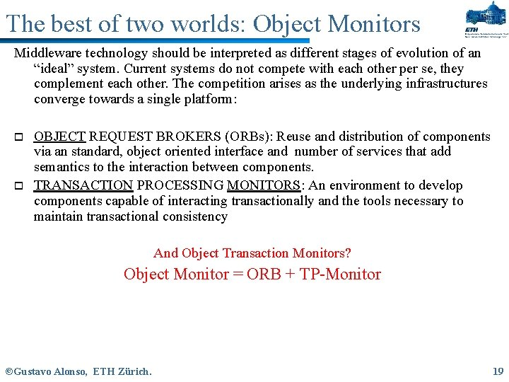 The best of two worlds: Object Monitors Middleware technology should be interpreted as different