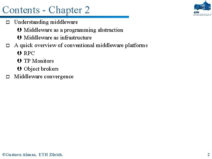 Contents - Chapter 2 o o o Understanding middleware Þ Middleware as a programming