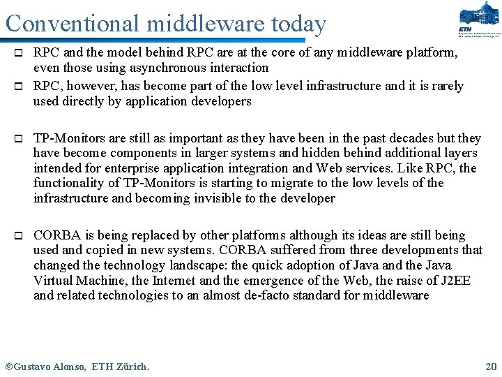 Conventional middleware today o o RPC and the model behind RPC are at the