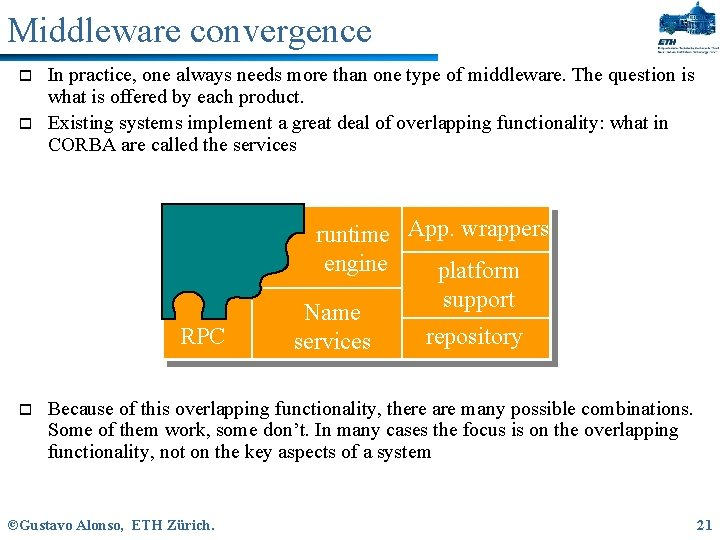 Middleware convergence o o In practice, one always needs more than one type of