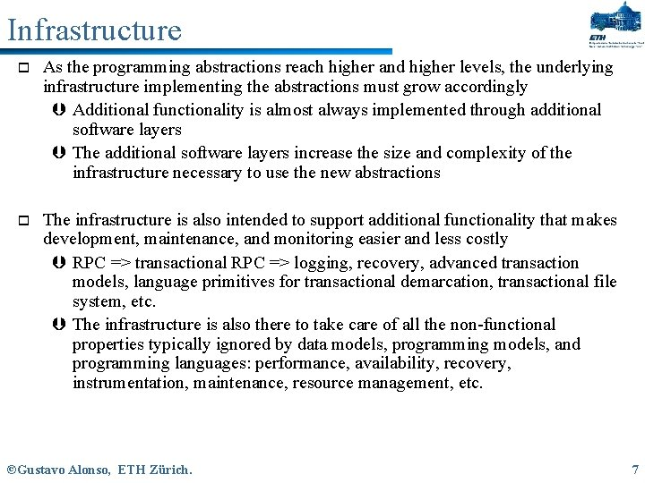 Infrastructure o As the programming abstractions reach higher and higher levels, the underlying infrastructure