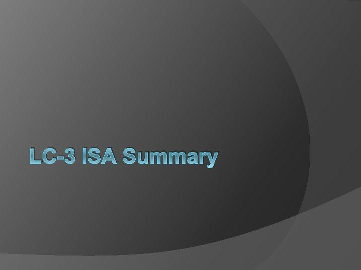 LC-3 ISA Summary