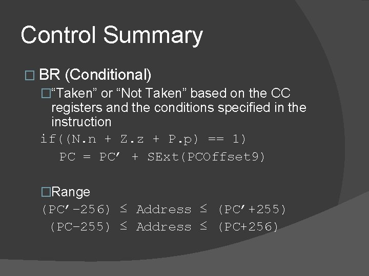 """Control Summary � BR (Conditional) �""""Taken"""" or """"Not Taken"""" based on the CC registers"""
