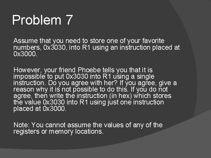 Problem 7 Assume that you need to store one of your favorite numbers, 0