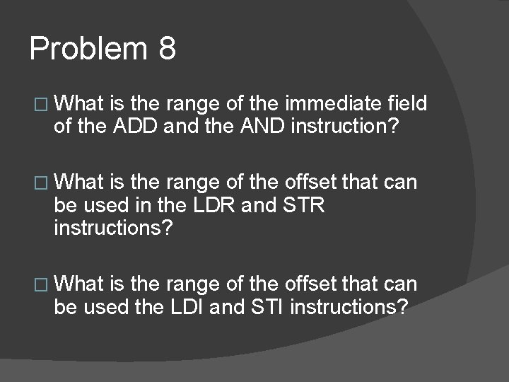 Problem 8 � What is the range of the immediate field of the ADD