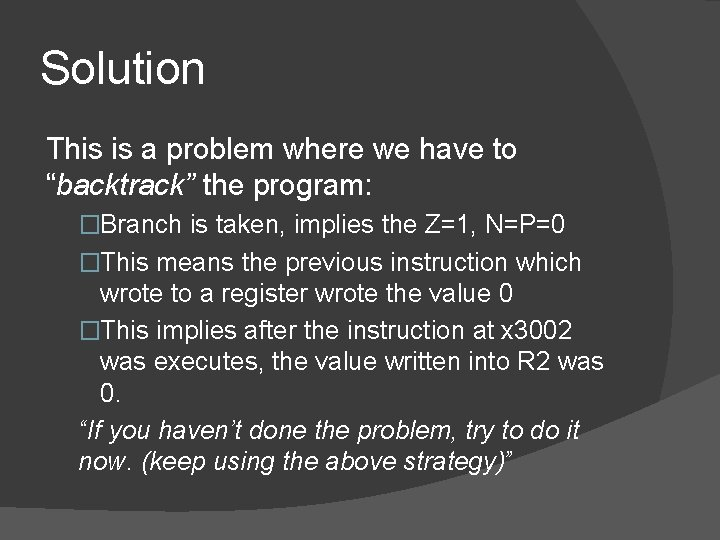 """Solution This is a problem where we have to """"backtrack"""" the program: �Branch is"""