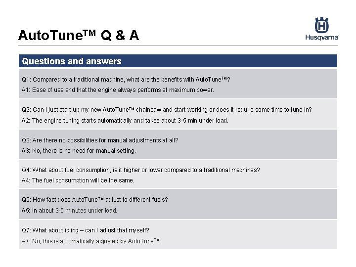 Auto. Tune. TM Q & A Questions and answers Q 1: Compared to a