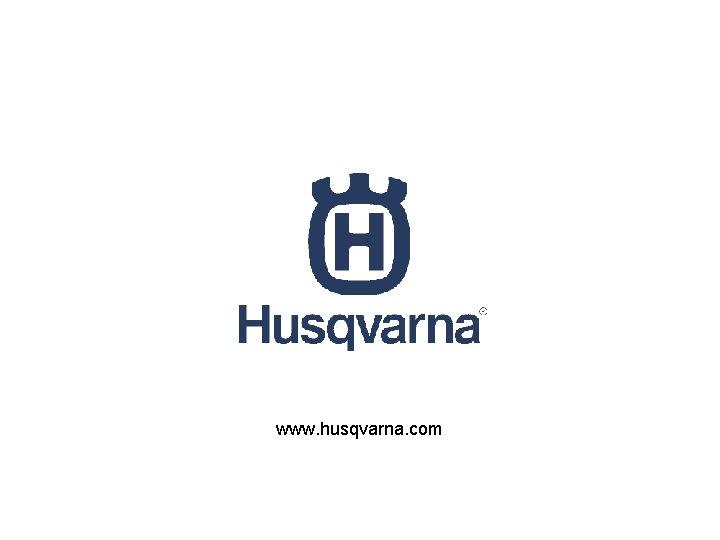 www. husqvarna. com