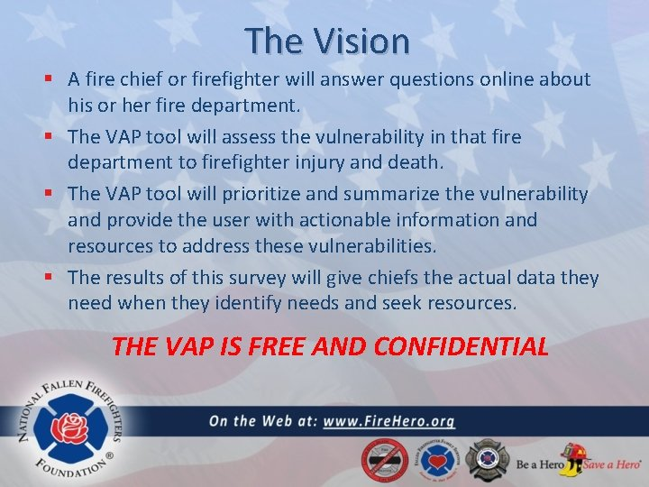 The Vision § A fire chief or firefighter will answer questions online about his