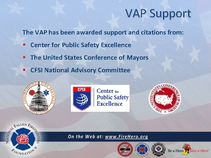 VAP Support The VAP has been awarded support and citations from: § Center for