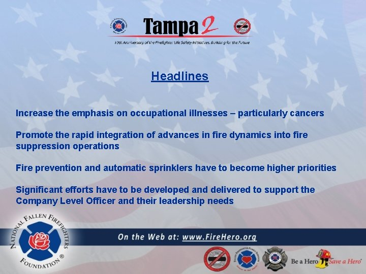 Headlines Increase the emphasis on occupational illnesses – particularly cancers Promote the rapid integration