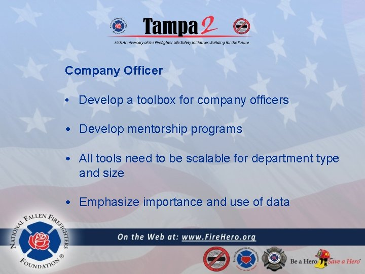 Company Officer • Develop a toolbox for company officers • Develop mentorship programs •