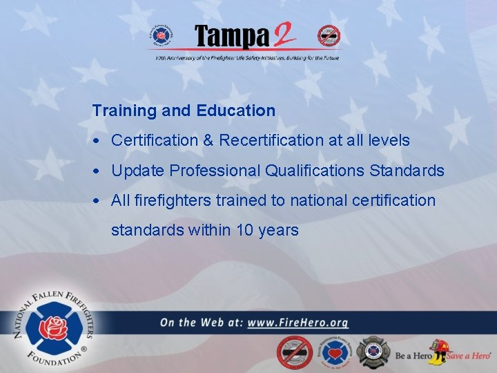 Training and Education • Certification & Recertification at all levels • Update Professional Qualifications