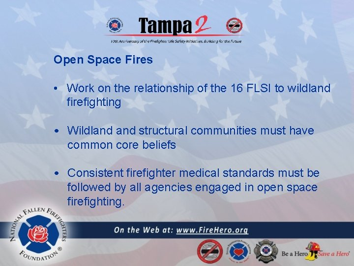 Open Space Fires • Work on the relationship of the 16 FLSI to wildland