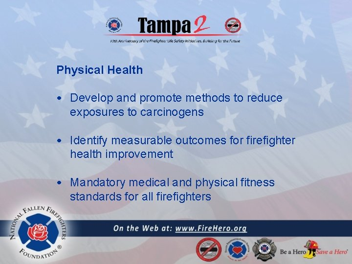 Physical Health • Develop and promote methods to reduce exposures to carcinogens • Identify