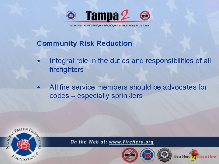 Community Risk Reduction • Integral role in the duties and responsibilities of all firefighters