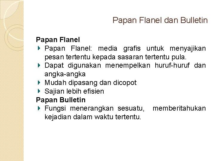 Papan Flanel dan Bulletin Papan Flanel: media grafis untuk menyajikan pesan tertentu kepada sasaran