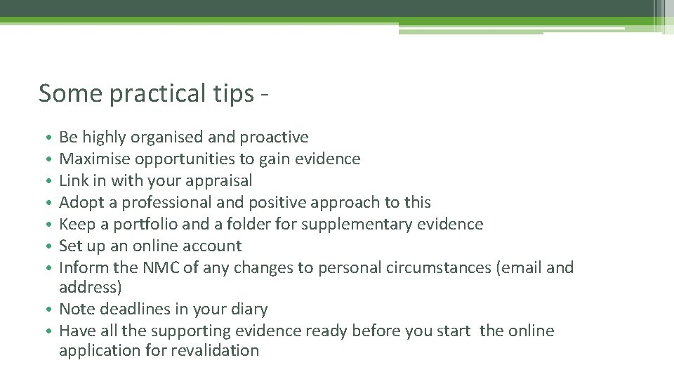 Some practical tips Be highly organised and proactive Maximise opportunities to gain evidence Link