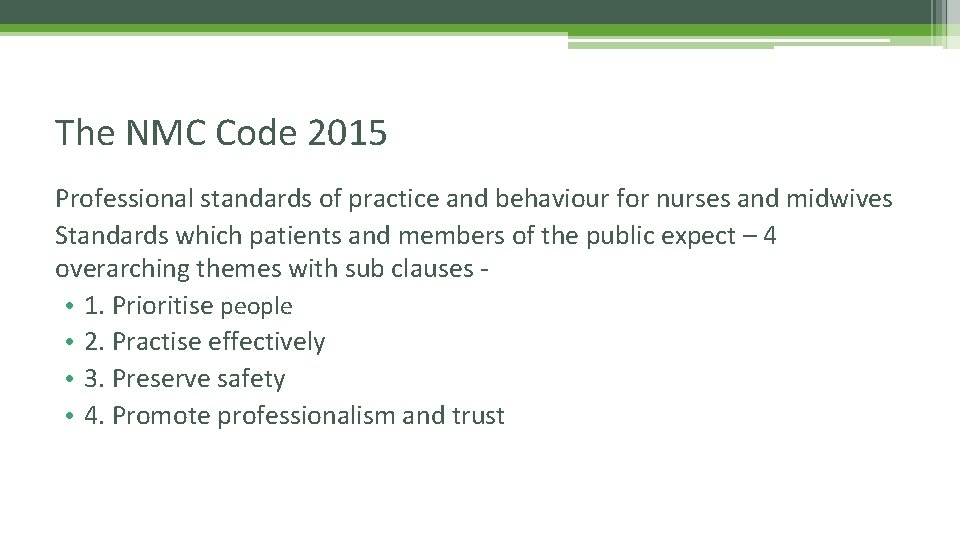 The NMC Code 2015 Professional standards of practice and behaviour for nurses and midwives
