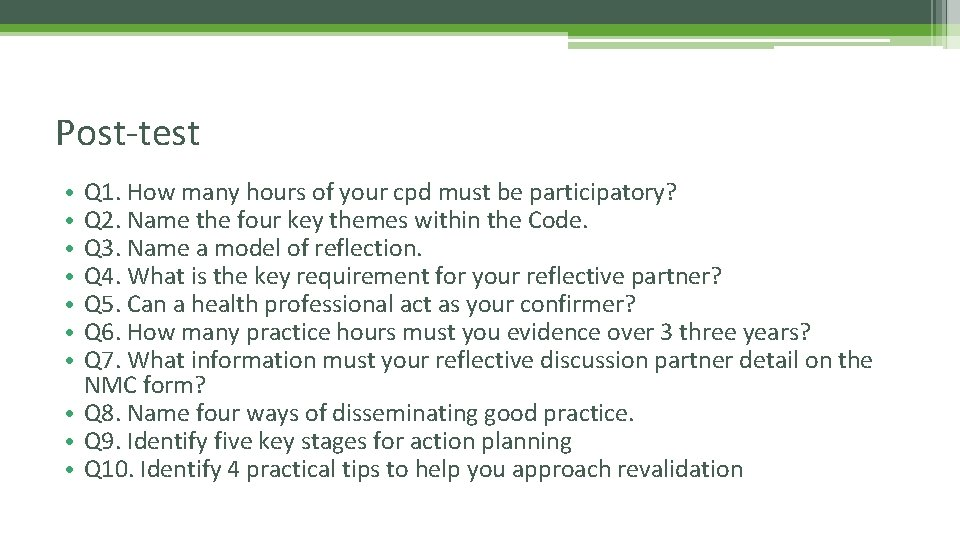 Post-test Q 1. How many hours of your cpd must be participatory? Q 2.