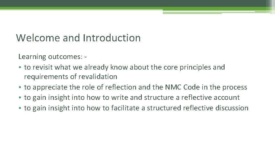 Welcome and Introduction Learning outcomes: • to revisit what we already know about the