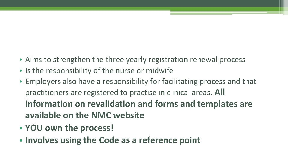 • Aims to strengthen the three yearly registration renewal process • Is the