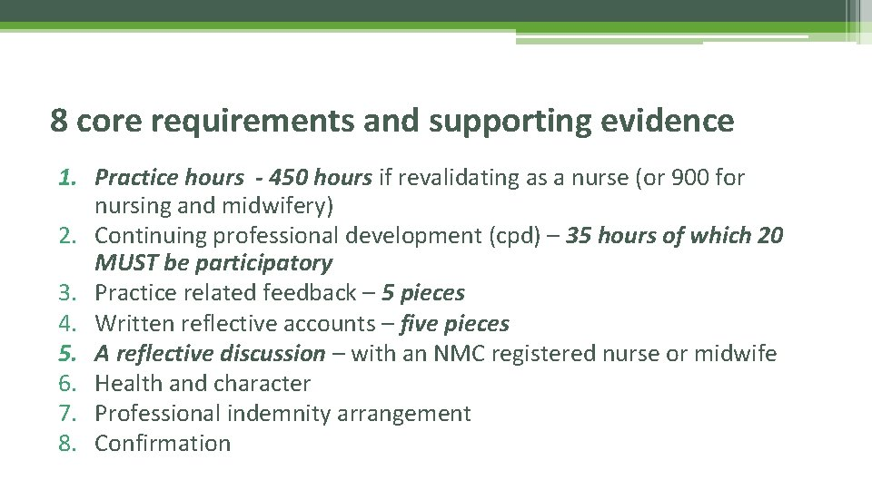 8 core requirements and supporting evidence 1. Practice hours - 450 hours if revalidating