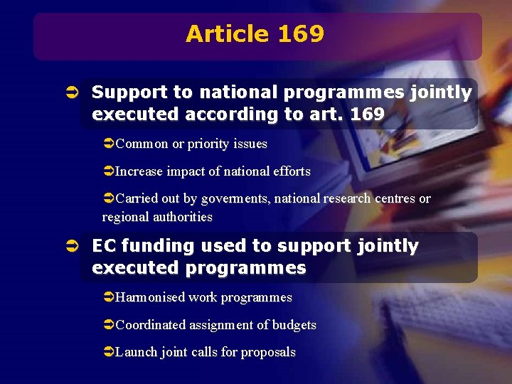 Article 169 Ü Support to national programmes jointly executed according to art. 169 ÜCommon