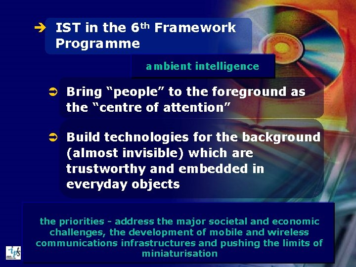 """è IST in the 6 th Framework Programme ambient intelligence Ü Bring """"people"""" to"""