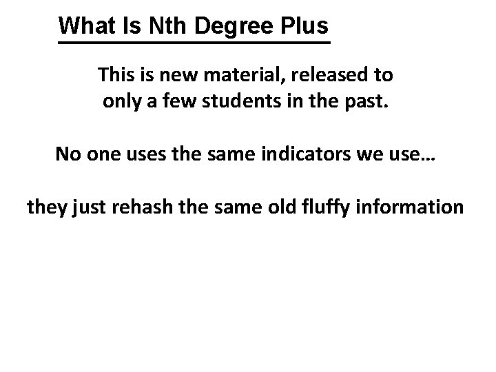 What Is Nth Degree Plus This is new material, released to only a few