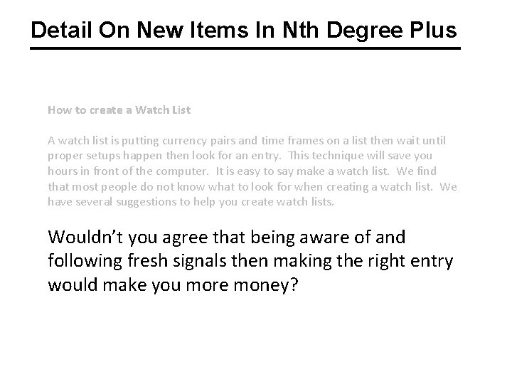 Detail On New Items In Nth Degree Plus How to create a Watch List