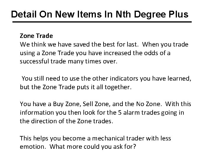 Detail On New Items In Nth Degree Plus Zone Trade We think we have